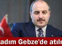 İlk adım Gebze'de atılıyor