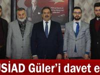 MÜSİAD Güler'i davet etti!