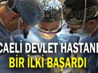 Kocaeli Devlet Hastanesi, bir ilki başardı
