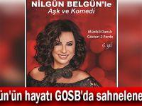 Belgün'ün hayatı GOSB'da sahnelenecek!