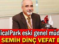 Dr. Semih Dinç vefat etti