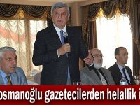 Karaosmanoğlu gazetecilerden helallik istedi