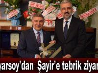 Eryarsoy'dan Şayir'e tebrik ziyareti