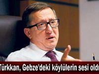 Türkkan, Gebze'deki köylülerin sesi oldu