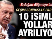 Erdoğan, 10'dan fazla ismin biletini kesti