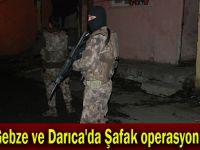 Gebze ve Darıca'da Şafak operasyonu