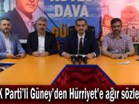 AK Parti'li Güney'den Hürriyet'e ağır sözler!