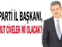 AK Parti il Başkanı,Mahmut Civelek mi olacak?