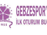 Gebzespor'da ilk oturum bugün