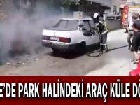 Park halindeki araç küle döndü