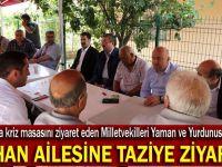 AK Partili vekillerden Urhan ailesine taziye ziyareti