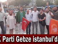 AK Parti Gebze İstanbul'da!