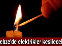 Gebze'de elektrikler kesilecek!
