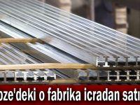 Gebze'deki o fabrika icradan satılık!