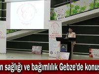 Kadın sağlığı ve bağımlılık Gebze'de konuşuldu