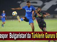 Ardaspor  Bulgaristan'da Türklerin Gururu Oldu