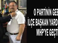 O partinin Gebze ilçe başkan yardımcısı MHP'ye geçti!
