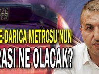 Gebze-Darıca Metrosu'nun parası ne olacak?