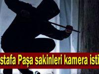 Mustafa Paşa sakinleri kamera istiyor