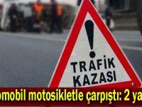Otomobil motosikletle çarpıştı: 2 yaralı