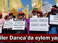 İşçiler Darıca'da eylem yaptı!