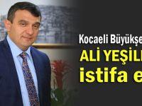 Genel Sekreter Yardımcısı Ali Yeşildal istifa etti