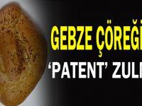 Gebze Çöreği'ne 'Patent' zulmü!