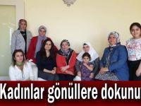 AK Kadınlar gönüllere dokunuyor!