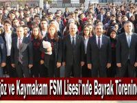 Büyükgöz ve Kaymakam Güler  FSM Lisesi'nde Bayrak Törenine Katıldı