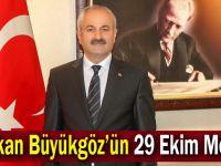 Başkan Büyükgöz'ün  29 Ekim Mesajı