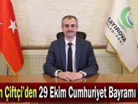 Başkan Çiftçi'den 29 Ekim Cumhuriyet Bayramı mesajı