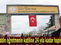 Savcı Necmeddin öğretmenin katiline 24 yıla kadar hapis istedi!