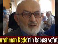 Abdurrahman Dede'nin babası vefat etti!