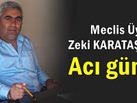 Meclis üyesi Zeki Karataş'ın acı günü