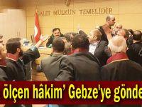 'Etek ölçen hâkim' Gebze'ye gönderildi!