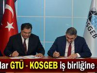 İmzalar GTÜ - KOSGEB iş birliğine atıldı