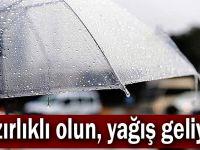 Hazırlıklı olun, yağış geliyor!