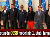 Özbekistan'da GOSB modelinin 1. etabı tamamlandı