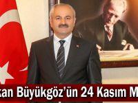 Başkan Büyükgöz'ün  24 Kasım Mesajı
