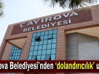 Çayırova Belediyesi'nden 'dolandırıcılık' uyarısı