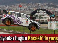 Şampiyonlar bugün Kocaeli'de yarışacak