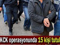 PKK/KCK operasyonunda 15 kişi tutuklandı