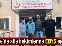 Gebze'de aile hekimlerine EBYS eğitimi