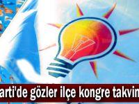 AK Parti'de gözler ilçe kongre takviminde