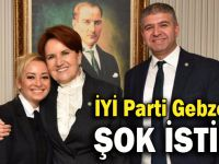 İYİ Parti Gebze'de şok istifa!